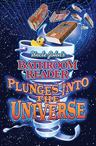 Uncle John's Bathroom Reader Plunges into the Universe (English Edition)
