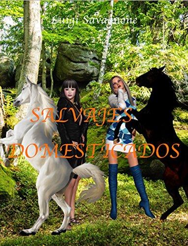 Salvajes Domesticados por Luigi Savagnone