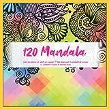 Libro da colorare per adulti per ragazze 120 Mandala - Non disprezzate la sensibilità di nessuno. La sensibilità è il genio di ciascuno di noi.