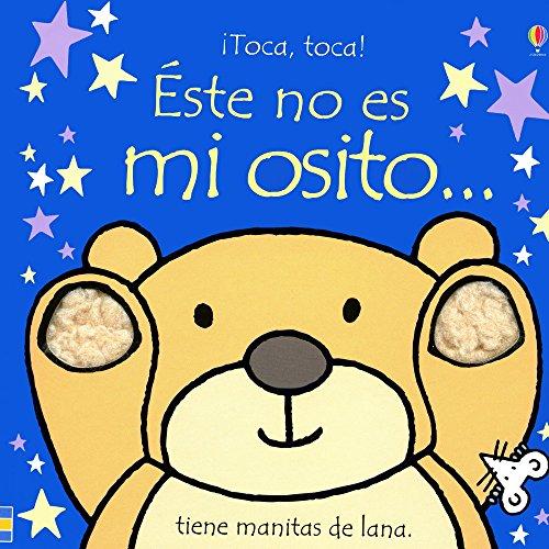 Este No Es Mi Osito (Touchy-feely Board Books) por Fiona Watt