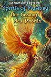 Spirits of Mystery: Der Gesang des Phönix Sammleredition -