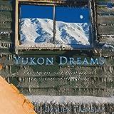 Image de Yukon Dreams (English Edition)