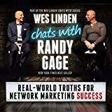 Real World Truths for Network Marketing Success: Wes Linden Chats with Randy Gage
