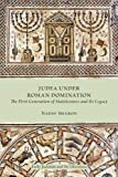 Judea Under Roman Domination: The First Generation of Statelessness and Its Legacy: 46 (Early Judaism and Its Literature)