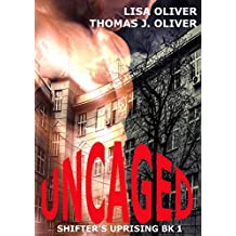 Uncaged (Shifter's Uprising Book 1) (English Edition)