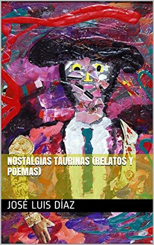 Nostalgias taurinas (Relatos y poemas) (Spanish Edition) (Foto Portada De)