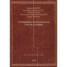 Consultations du barreau de la Cour de cassation