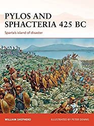 Pylos and Sphacteria 425 BC: Sparta's island of disaster (Campaign) by William Shepherd (2013-12-20)
