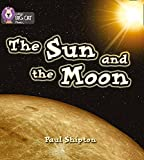 The Sun and the Moon: Band 03/Yellow (Collins Big Cat Phonics)