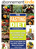 THE FASTING DIET BOOK: Your Guide To Intermittent Fasting For Weight Loss - How To Lose Weight Fast And Improve Your Health With An Intermittent Diet (English Edition)