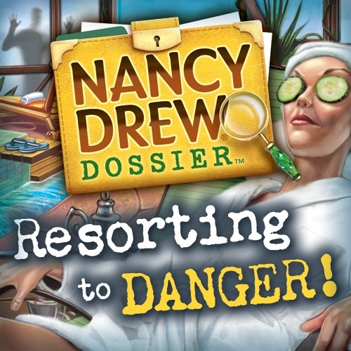 Nancy Drew Dossier Resorting to Danger
