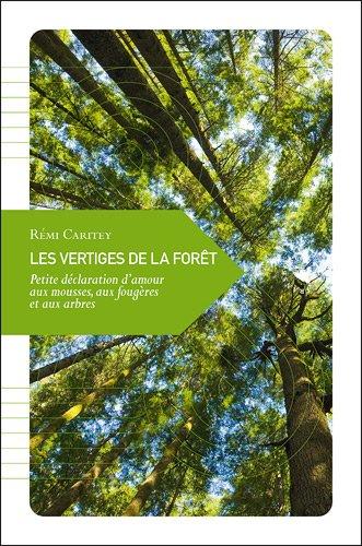 Les Vertiges de la forêt, Petite déclaration d'amour aux mousses, aux fougères et aux arbres