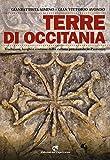 Terre di Occitania. Tradizioni, luoghi e costumi della cultura provenzale in Piemonte. Ediz. illustrata