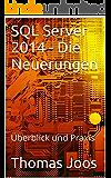 SQL Server 2014 - Die Neuerungen: Überblick und Praxis