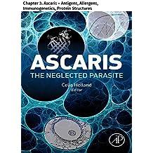 Ascaris: The Neglected Parasite: Chapter 3. Ascaris – Antigens, Allergens, Immunogenetics, Protein Structures