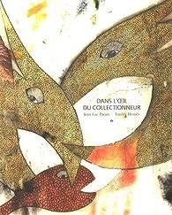 Dans l'oeil du collectionneur par Jean-Luc Parant