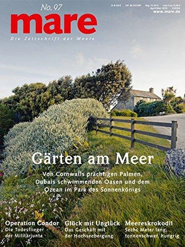mare - Die Zeitschrift der Meere/ No. 97 / Gärten am Meer: Von Cornwalls prächtigen Palmen, Dubais schwimmenden Oasen und dem Ozean im Park des Sonnenkönigs