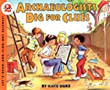 Archaeologists Dig for Clues: Let's Read and Find out Science - 2