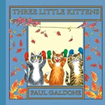 Three Little Kittens (Folk Tale Classics) by Paul Galdone (Illustrator) � Visit Amazon's Paul Galdone Page search results for this author Paul Galdone (Illustrator) (21-Mar-2011) Hardcover