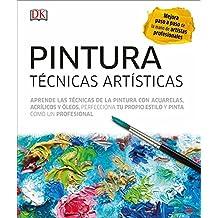 Pintura. Técncias Artísticas: Técnicas artísticas (ESTILO DE VIDA, Band 86023)