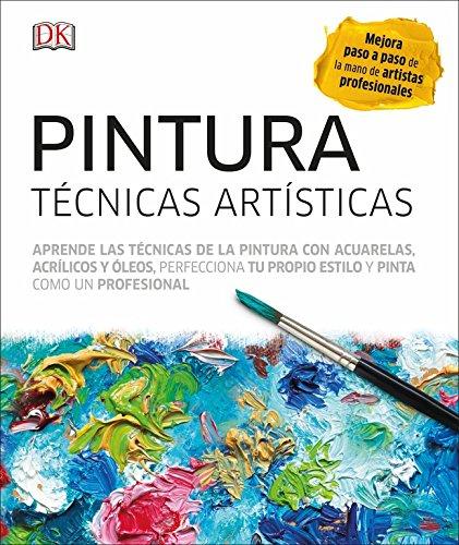 Pintura. Técncias Artísticas: Técnicas artísticas (ESTILO DE VIDA) por Varios autores