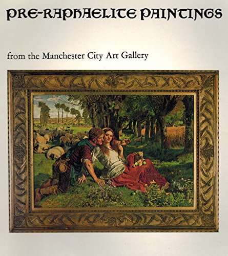 Pre-Raphaelite Paintings: From the Manchester City Art Gallery -