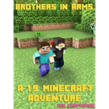 Minecraft 1.9: Brothers in Arms -- An Unofficial 1.9 Minecraft Adventure (Minecraft Secrets, Minecraft Guide, Minecraft Handbook, Minecraft Seeds, Minecraft Diary) (English Edition)