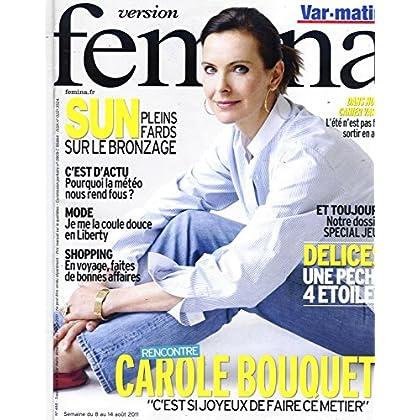 VERSION FEMINA N°488: CAROLE BOUQUET/ MAKE-UP BRONZAGE/ METEO/ RECETTES POISSON/ AVERTISSEURS RADARS/ GRINCER DES DENTS