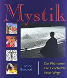Mystik: Das Phänomen - Die Geschichte - Neue Wege - Bruno Borchert