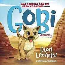 Gobi: Una Perrita Con Un Gran Corazon - Bilingue