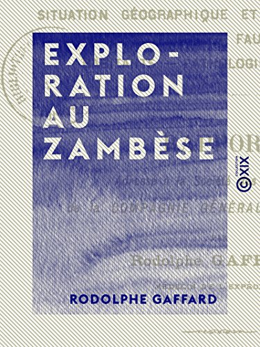 exploration-au-zambese-situation-geographique-et-aspect-du-pays-flore-faune-habitants-pathologie-hyg