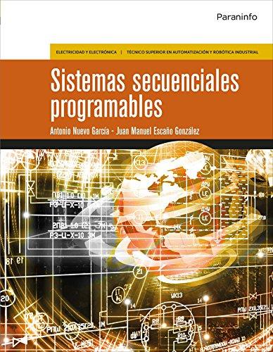 Sistemas secuenciales programables por JUAN MANUEL ESCAÑO GONZÁLEZ
