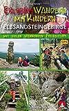 Erlebniswandern mit Kindern Elbsandsteingebirge: Mit vielen spannenden Freizeittipps. 39 Touren. Mit GPS-Daten (Rother Wanderbuch) - Kaj Kinzel