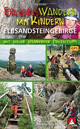 Preisvergleich Produktbild Erlebniswandern mit Kindern Elbsandsteingebirge: Mit vielen spannenden Freizeittipps. 39 Touren. Mit GPS-Daten (Rother Wanderbuch)