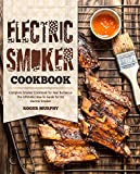 Electric Smoker Cookbook: Complete Smoker Cookbook for Real Barbecue, The Ultimate How-To Guide for Your Electric Smoker