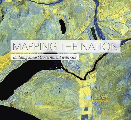 Mapping the Nation: Building Smart Government with GIS by ESRI Press (2016-07-30)