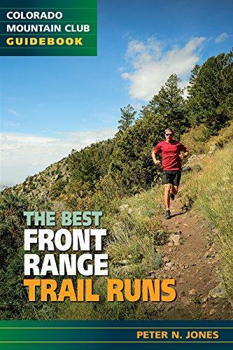 The Best Front Range Trail Runs (English Edition) por Peter N Jones