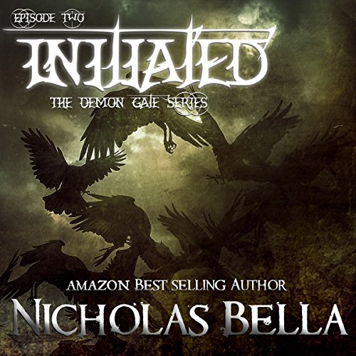 Initiated: The Demon Gate Series, Book 2 - Nicholas Bella - Unabridged