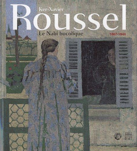 Ker-Xavier Roussel 1867-1944 : Le Nabi bucolique