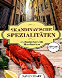 Skandinavische Spezialitäten: So funktioniert das Schlank-Geheimnis der Skandinavier - Skandinavische Rezepte für die ganze Familie