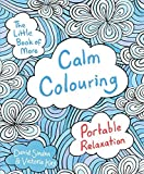 The Little Book of More Calm Colouring: Portable Relaxation (Colouring Book) by David Sinden (2016-01-14)