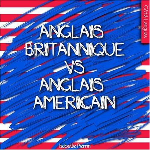 Anglais britannique vs anglais américain