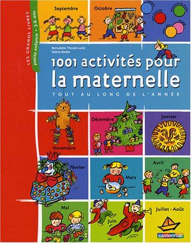 1001 Activits pour la maternelle tout au long de l'anne