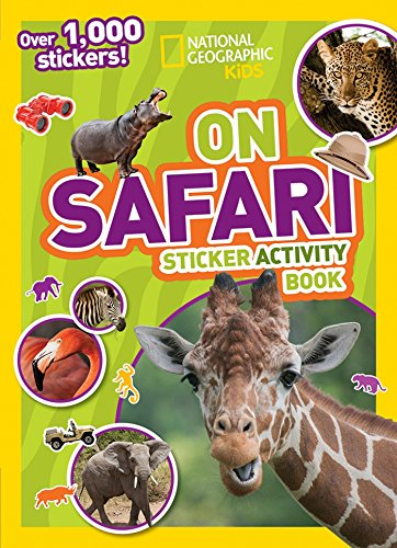 Preisvergleich Produktbild National Geographic Kids On Safari Sticker Activity Book: Over 1, 000 Stickers! (NG Sticker Activity Books)