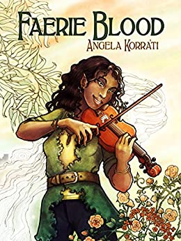 Faerie Blood (The Free Court of Seattle Book 1) (English Edition) di [Korra'ti, Angela]