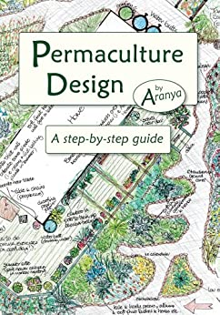 Permaculture Design: A Step by Step Guide (English Edition) von [Aranya]