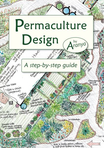 Permaculture Design: A Step by Step Guide (English Edition) por Aranya