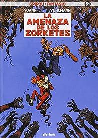 Spirou Y Fantasio 51. La Amenaza De Los Zorketes par Fabien Vehlmann