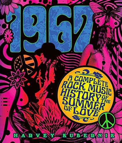 1967: A Complete Rock Music History of the Summer of Love por Harvey Kubernik
