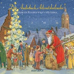 Morgen Kinder wird's was geben: Der Audiobuch-Adventskalender